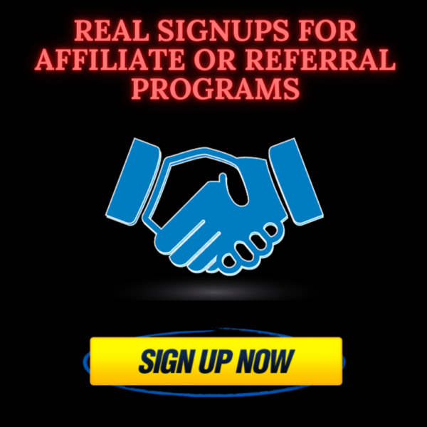 REAL SIGNUPS For Affiliate or Referral Programs